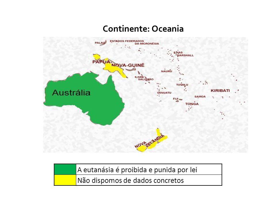 Continente: Oceania A eutanásia é proibida e punida por lei