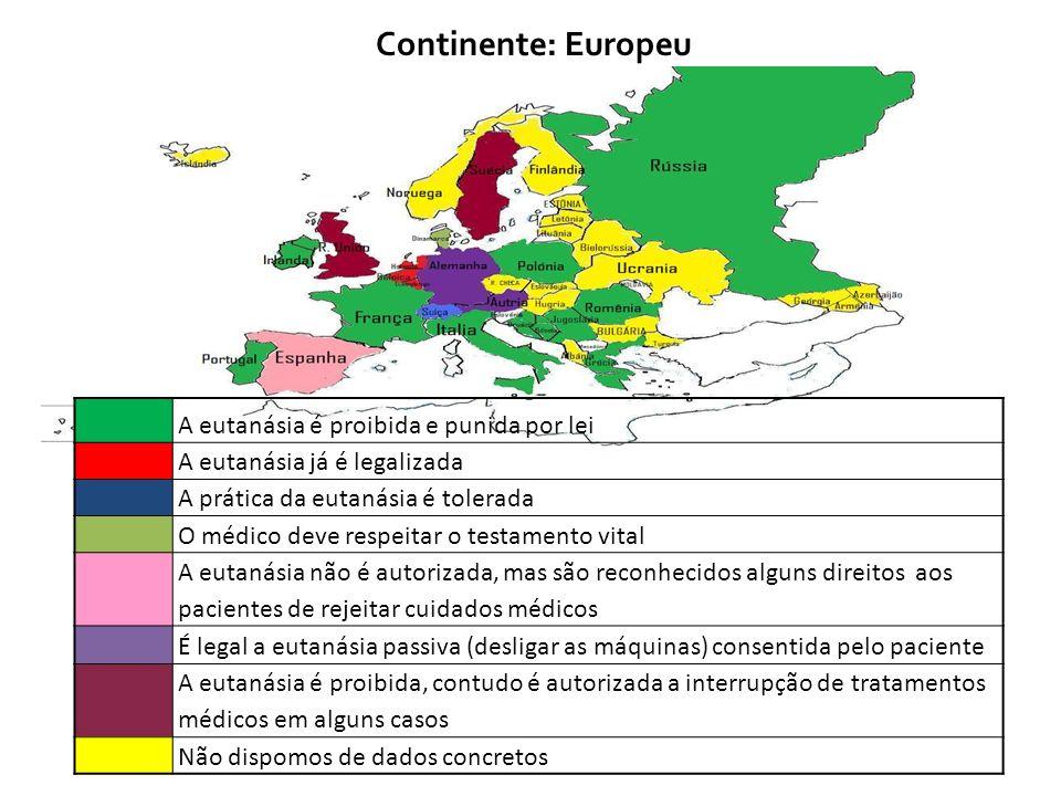 Continente: Europeu A eutanásia é proibida e punida por lei