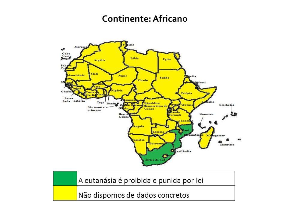 Continente: Africano A eutanásia é proibida e punida por lei