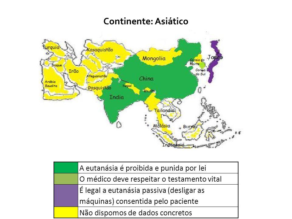 Continente: Asiático A eutanásia é proibida e punida por lei