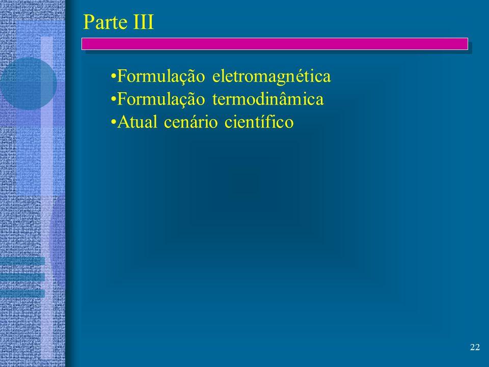 Parte III Formulação eletromagnética Formulação termodinâmica