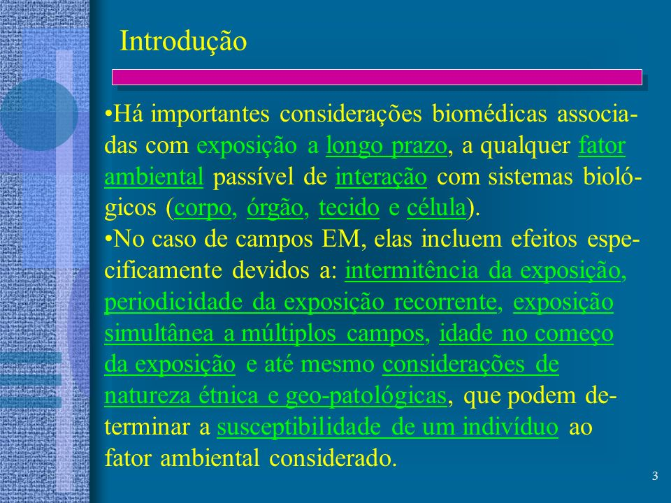 Introdução Há importantes considerações biomédicas associa-