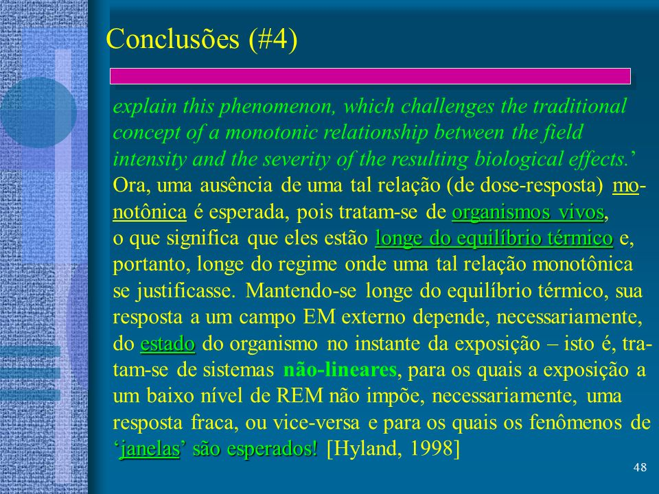 Conclusões (#4)explain this phenomenon, which challenges the traditional. concept of a monotonic relationship between the field.