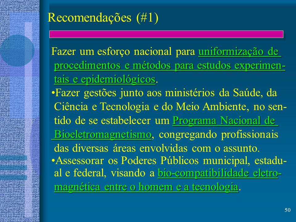 Recomendações (#1) Fazer um esforço nacional para uniformização de