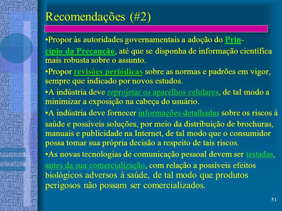 Recomendações (#2) Propor às autoridades governamentais a adoção do Prin-