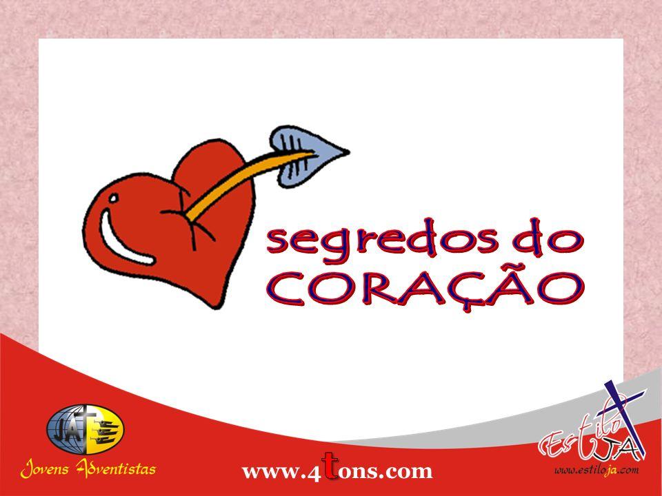 segredos do CORAÇÃO www.4tons.com Estiloja.com