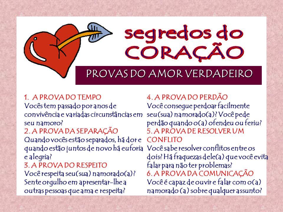 segredos do CORAÇÃO PROVAS DO AMOR VERDADEIRO 1. A PROVA DO TEMPO