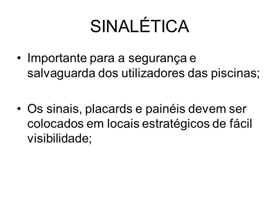 SINALÉTICA Importante para a segurança e salvaguarda dos utilizadores das piscinas;