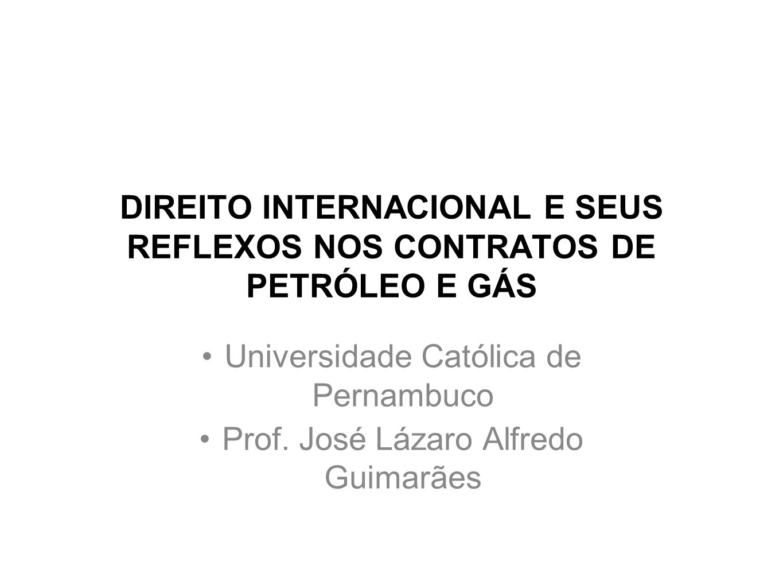 DIREITO INTERNACIONAL E SEUS REFLEXOS NOS CONTRATOS DE PETRÓLEO E GÁS
