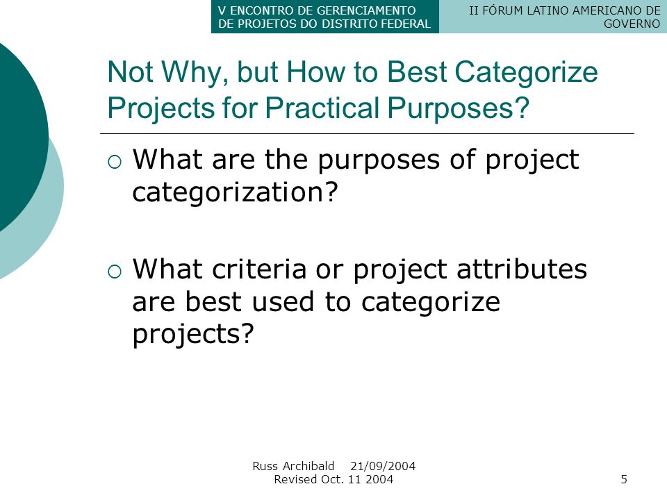 Not Why, but How to Best Categorize Projects for Practical Purposes