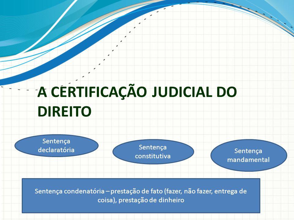 A CERTIFICAÇÃO JUDICIAL DO DIREITO