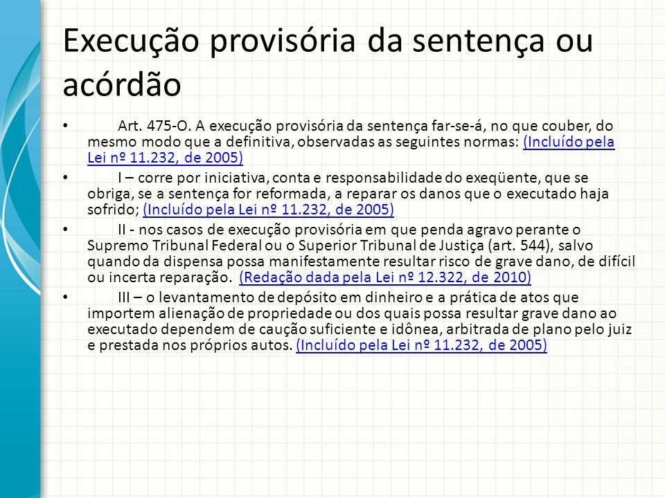 Execução provisória da sentença ou acórdão