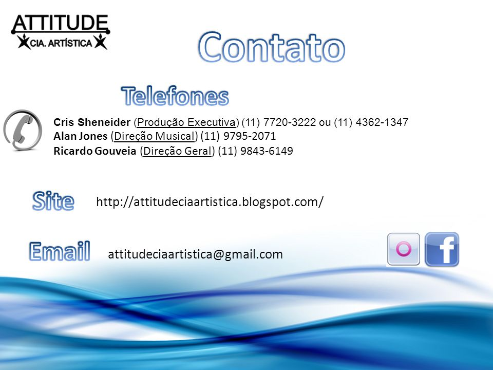 Contato Telefones Site Email http://attitudeciaartistica.blogspot.com/