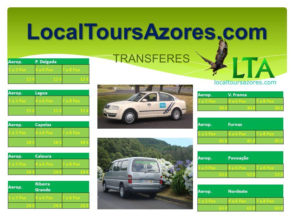 LocalToursAzores.com TRANSFERES Aerop. P. Delgada 1 a 3 Pax 4 a 6 Pax