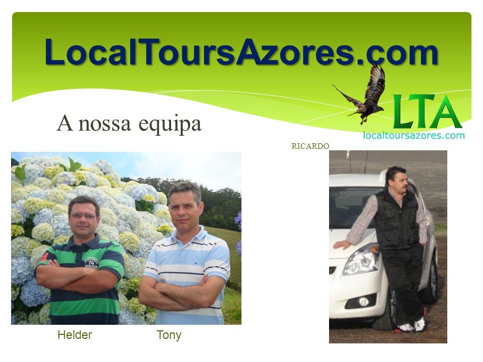 LocalToursAzores.com A nossa equipa RICARDO Helder Tony