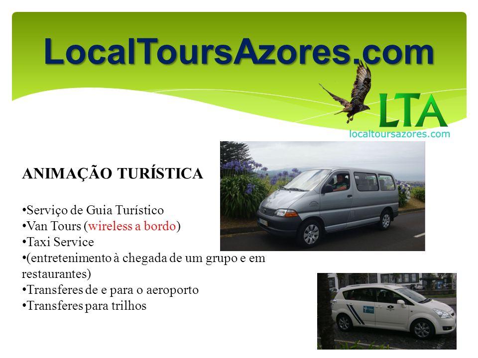 LocalToursAzores.com ANIMAÇÃO TURÍSTICA Serviço de Guia Turístico