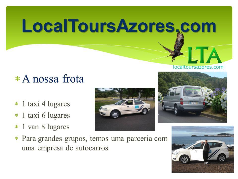 LocalToursAzores.com A nossa frota 1 taxi 4 lugares 1 taxi 6 lugares