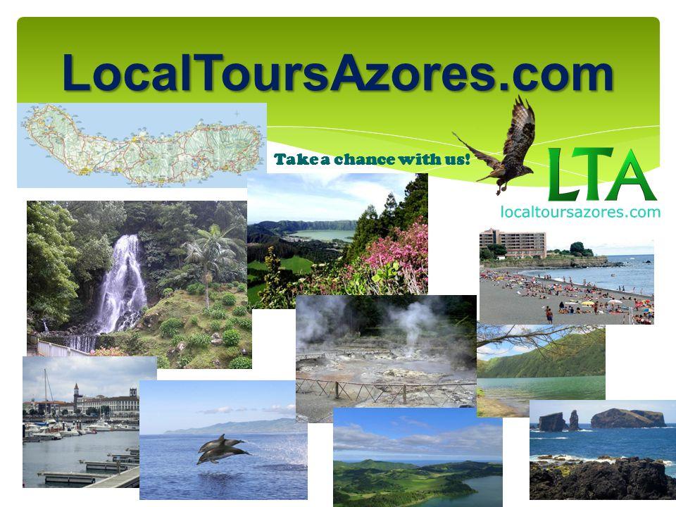 LocalToursAzores.com Take a chance with us!