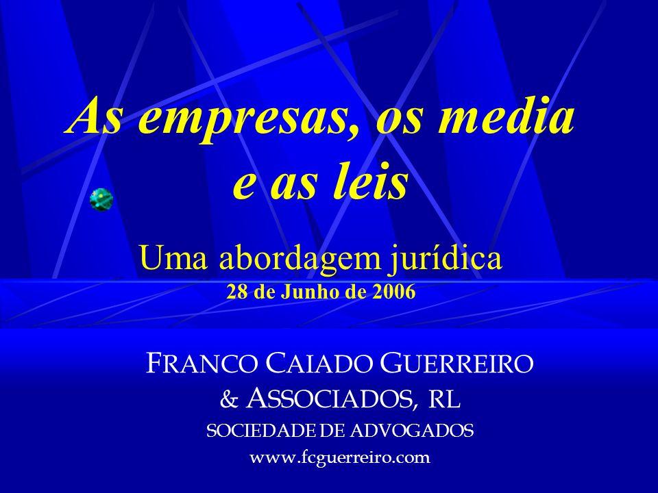 As empresas, os media e as leis Uma abordagem jurídica 28 de Junho de 2006