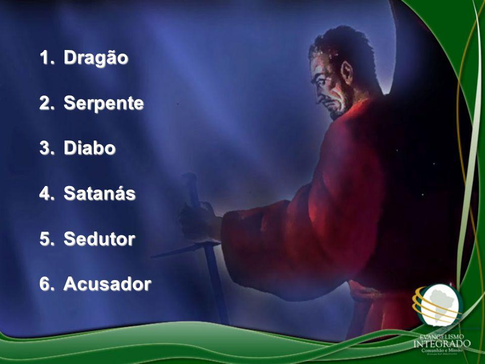 Dragão Serpente Diabo Satanás Sedutor Acusador