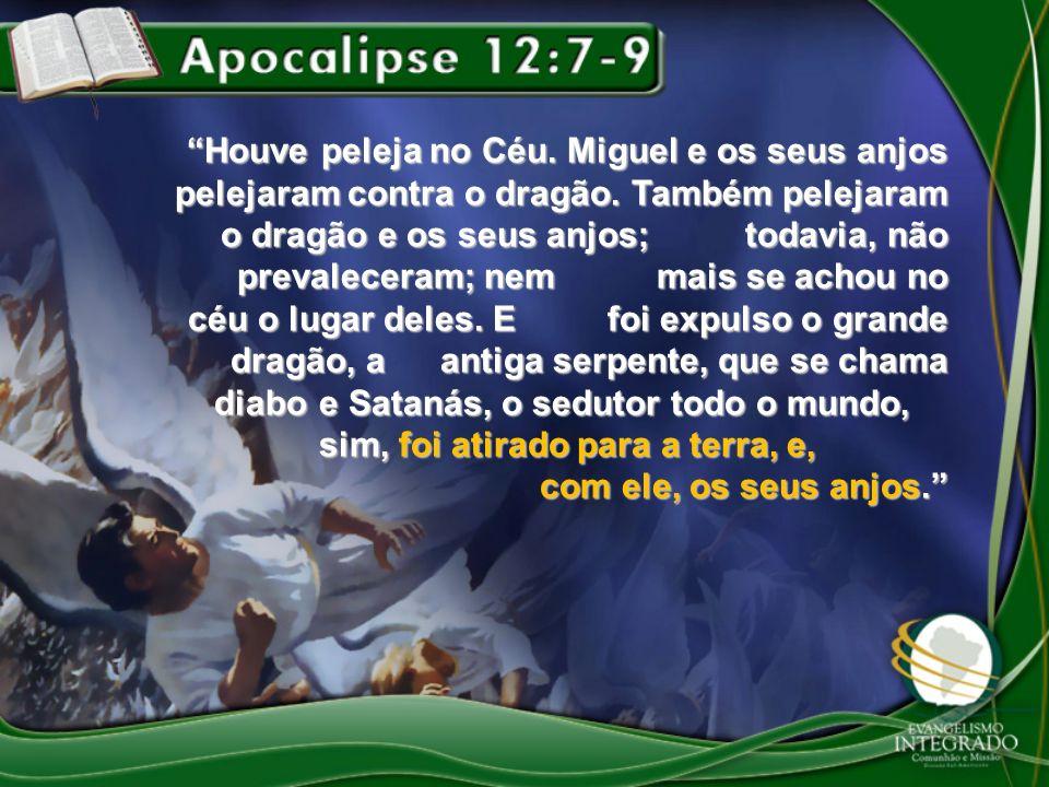 Houve peleja no Céu. Miguel e os seus anjos pelejaram contra o dragão