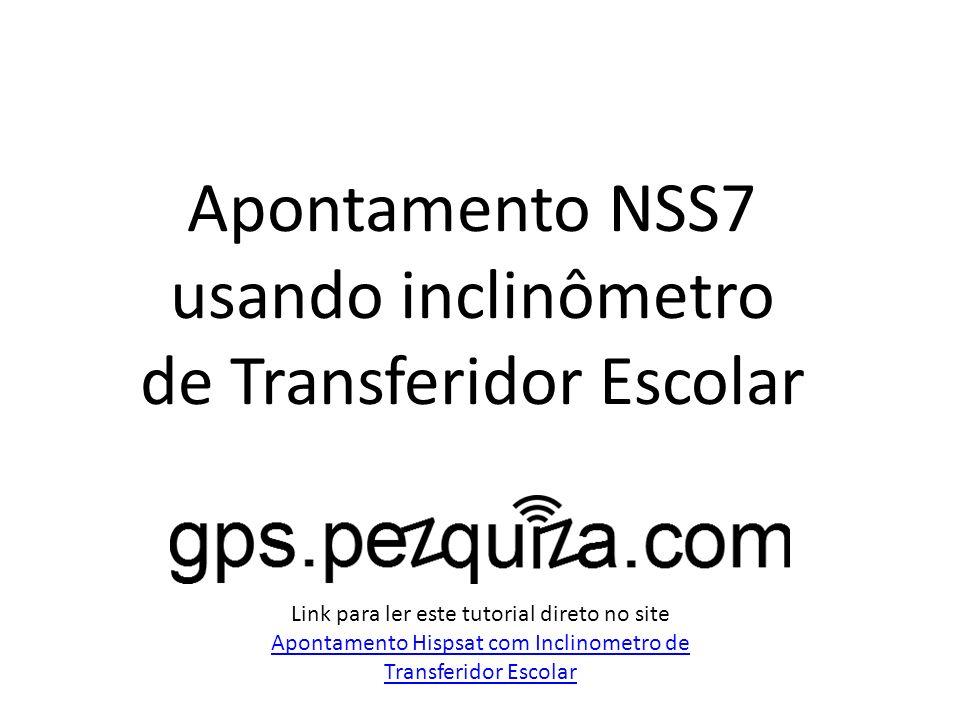 Apontamento NSS7 usando inclinômetro de Transferidor Escolar