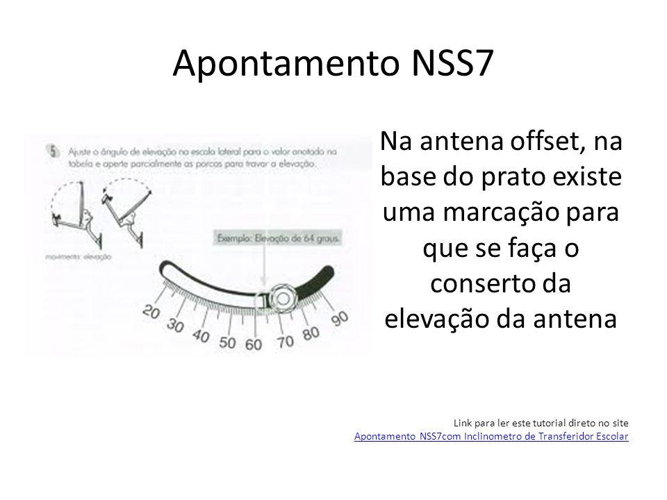 Apontamento NSS7Na antena offset, na base do prato existe uma marcação para que se faça o conserto da elevação da antena.