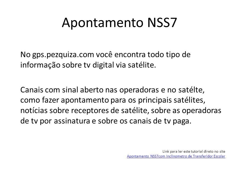 Apontamento NSS7No gps.pezquiza.com você encontra todo tipo de informação sobre tv digital via satélite.