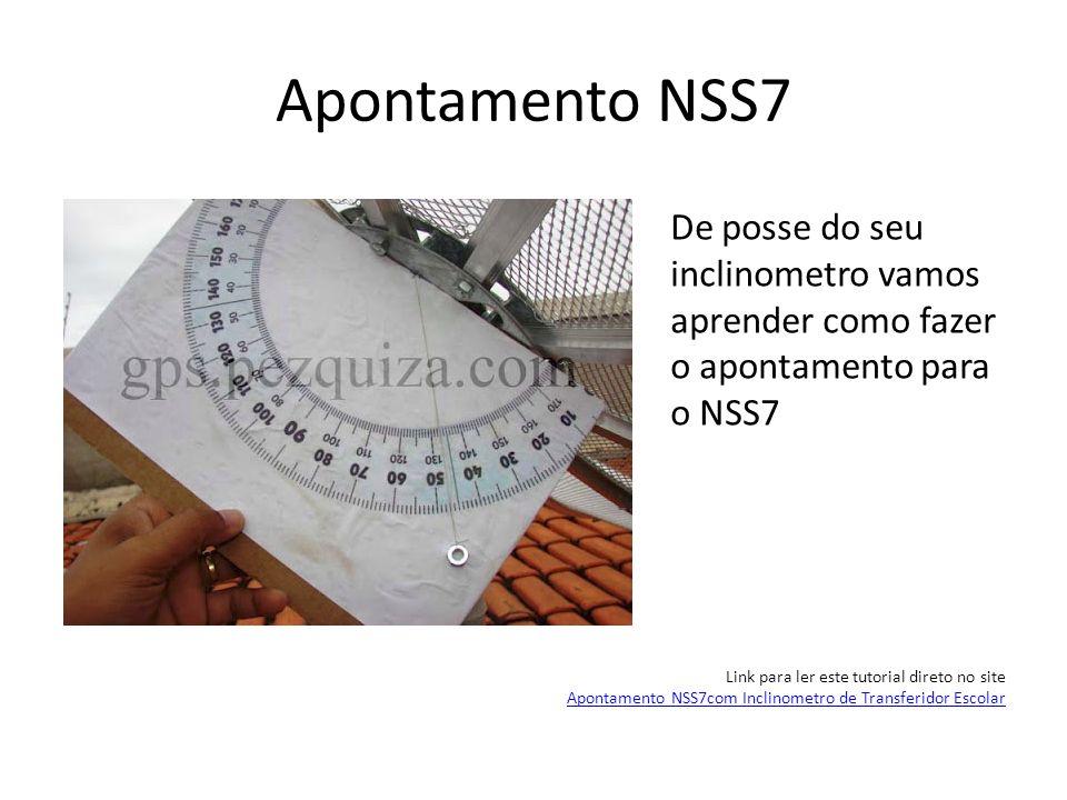 Apontamento NSS7 De posse do seu inclinometro vamos aprender como fazer o apontamento para o NSS7. Link para ler este tutorial direto no site.