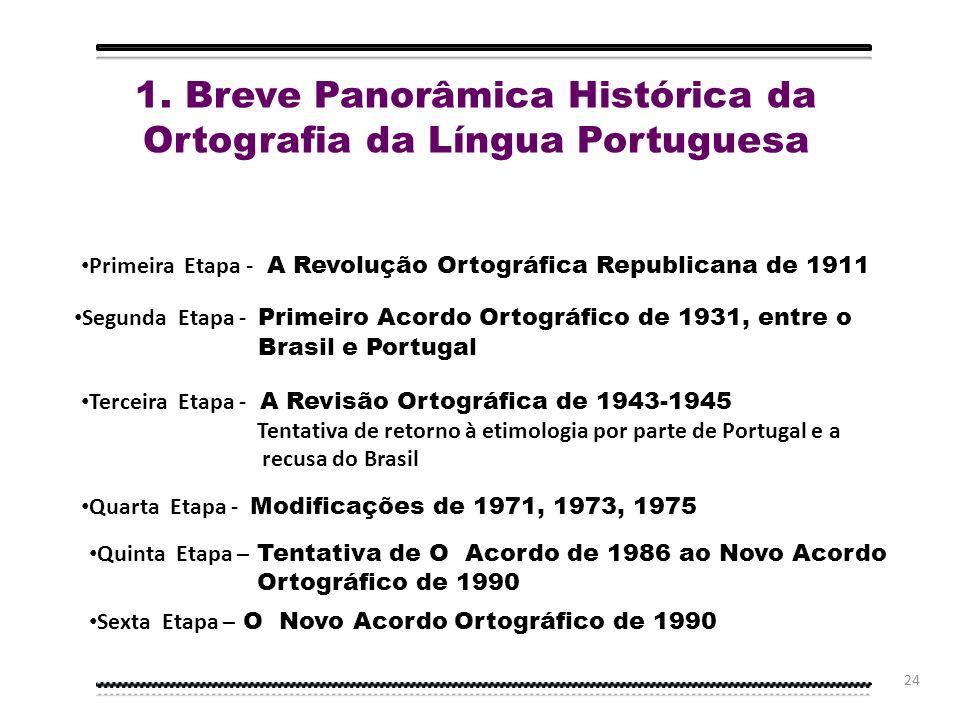 1. Breve Panorâmica Histórica da Ortografia da Língua Portuguesa