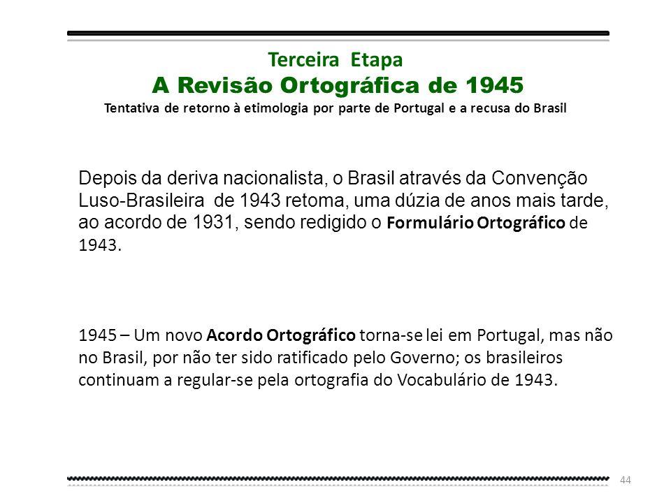 A Revisão Ortográfica de 1945