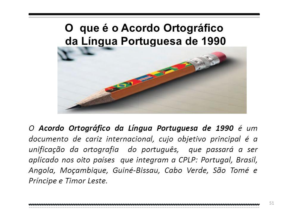 O que é o Acordo Ortográfico da Língua Portuguesa de 1990
