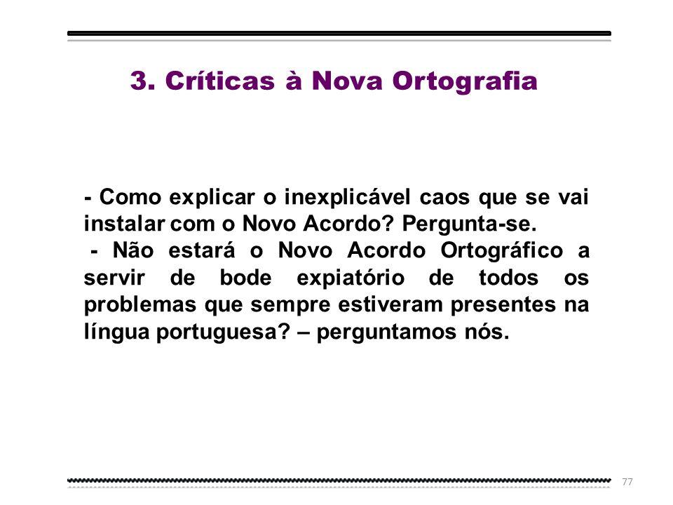 3. Críticas à Nova Ortografia