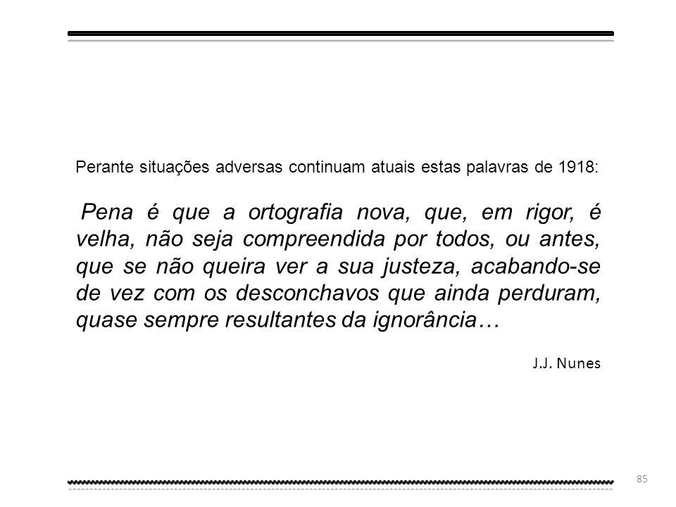 Perante situações adversas continuam atuais estas palavras de 1918: