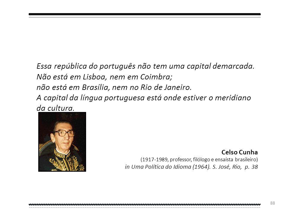 Essa república do português não tem uma capital demarcada