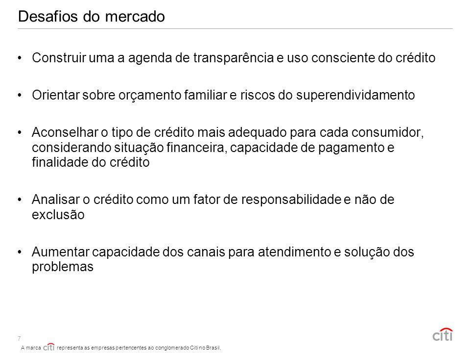 Desafios do mercadoConstruir uma a agenda de transparência e uso consciente do crédito.