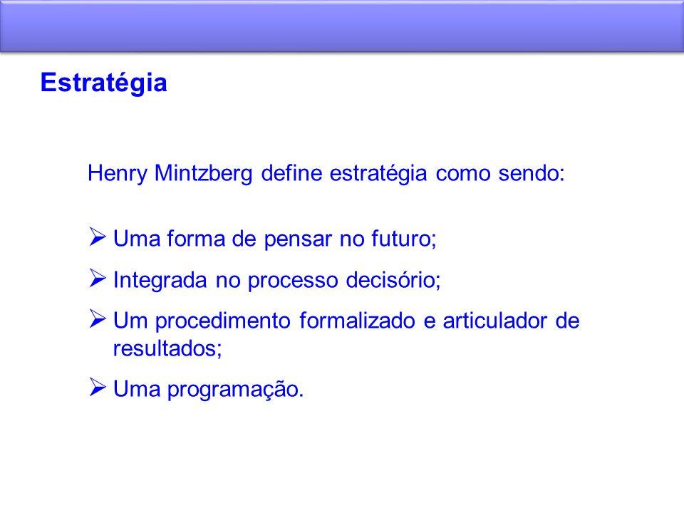 Estratégia Henry Mintzberg define estratégia como sendo: