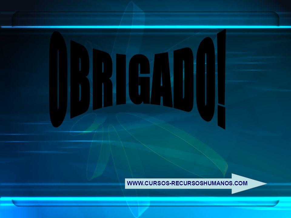 OBRIGADO! WWW.CURSOS-RECURSOSHUMANOS.COM