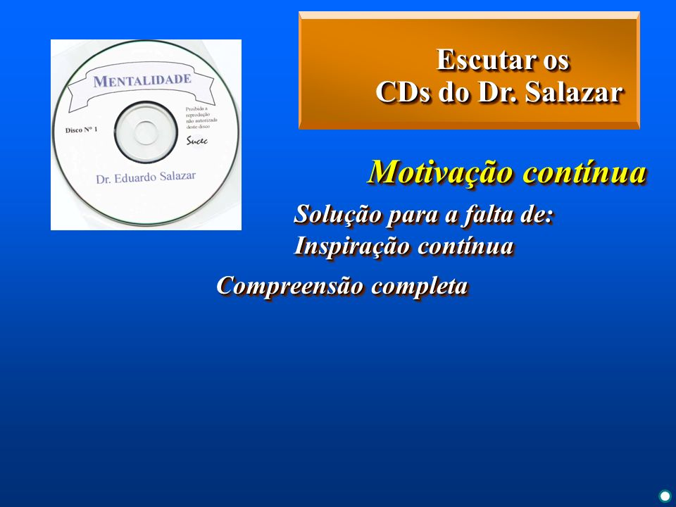 Escutar os CDs do Dr. Salazar
