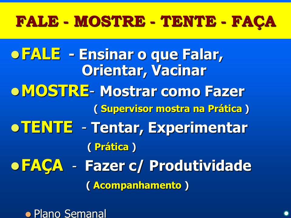FALE - MOSTRE - TENTE - FAÇA