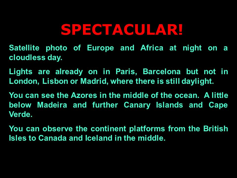 SPECTACULAR!Satellite photo of Europe and Africa at night on a cloudless day.