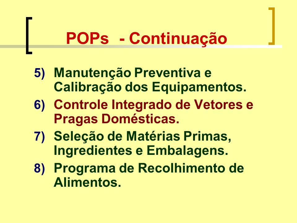 POPs - Continuação Manutenção Preventiva e Calibração dos Equipamentos. Controle Integrado de Vetores e Pragas Domésticas.