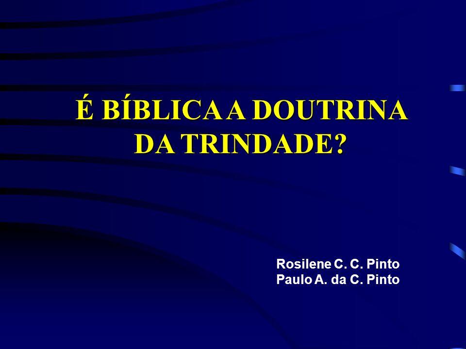 É BÍBLICA A DOUTRINA DA TRINDADE