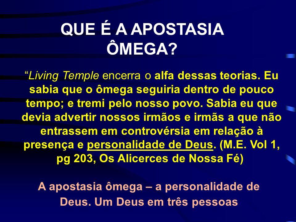 A apostasia ômega – a personalidade de Deus. Um Deus em três pessoas
