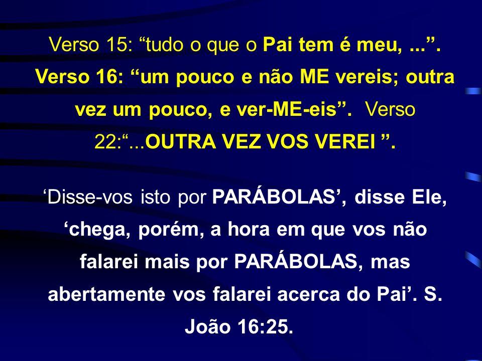 Verso 15: tudo o que o Pai tem é meu,.