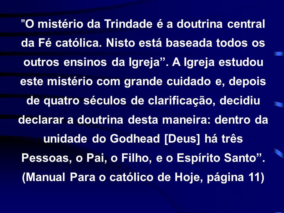 O mistério da Trindade é a doutrina central da Fé católica