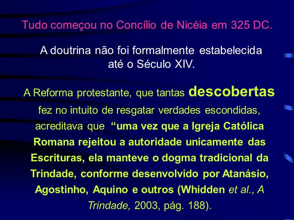 Tudo começou no Concílio de Nicéia em 325 DC.