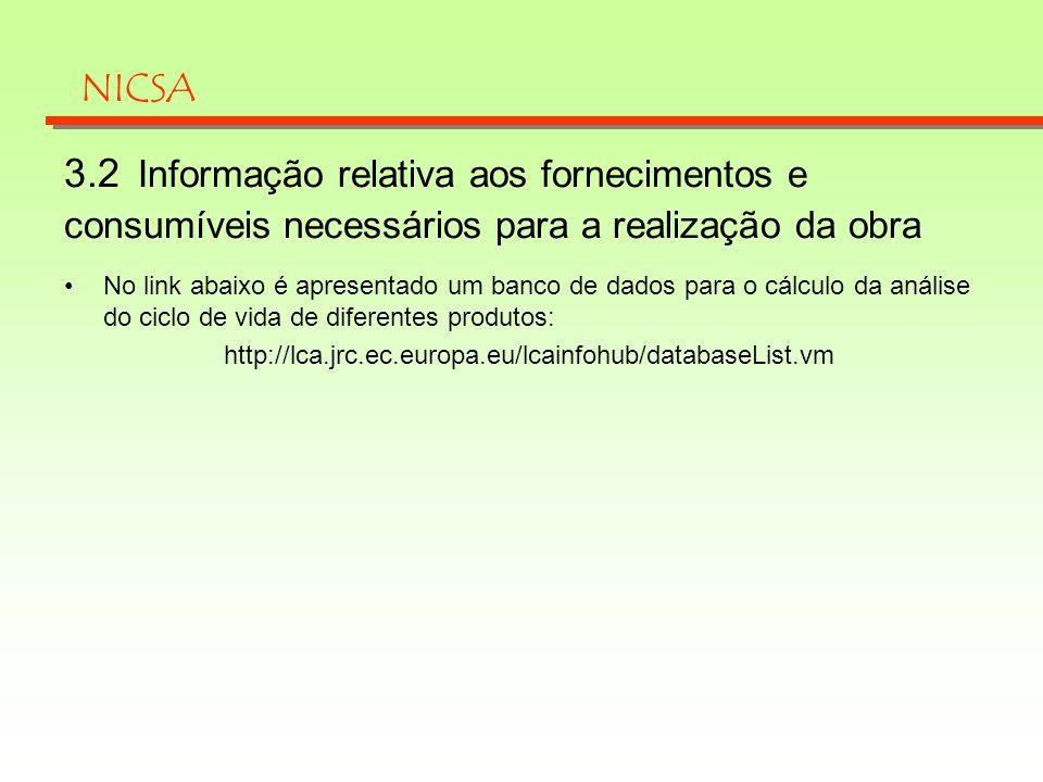 NICSA 3.2 Informação relativa aos fornecimentos e consumíveis necessários para a realização da obra.