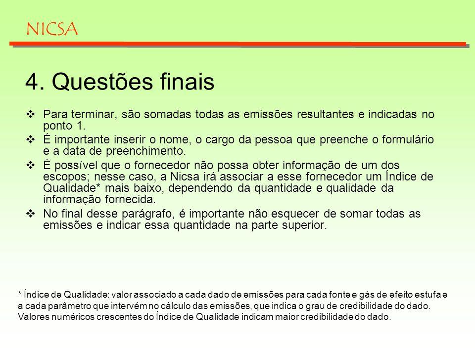 NICSA4. Questões finais. Para terminar, são somadas todas as emissões resultantes e indicadas no ponto 1.