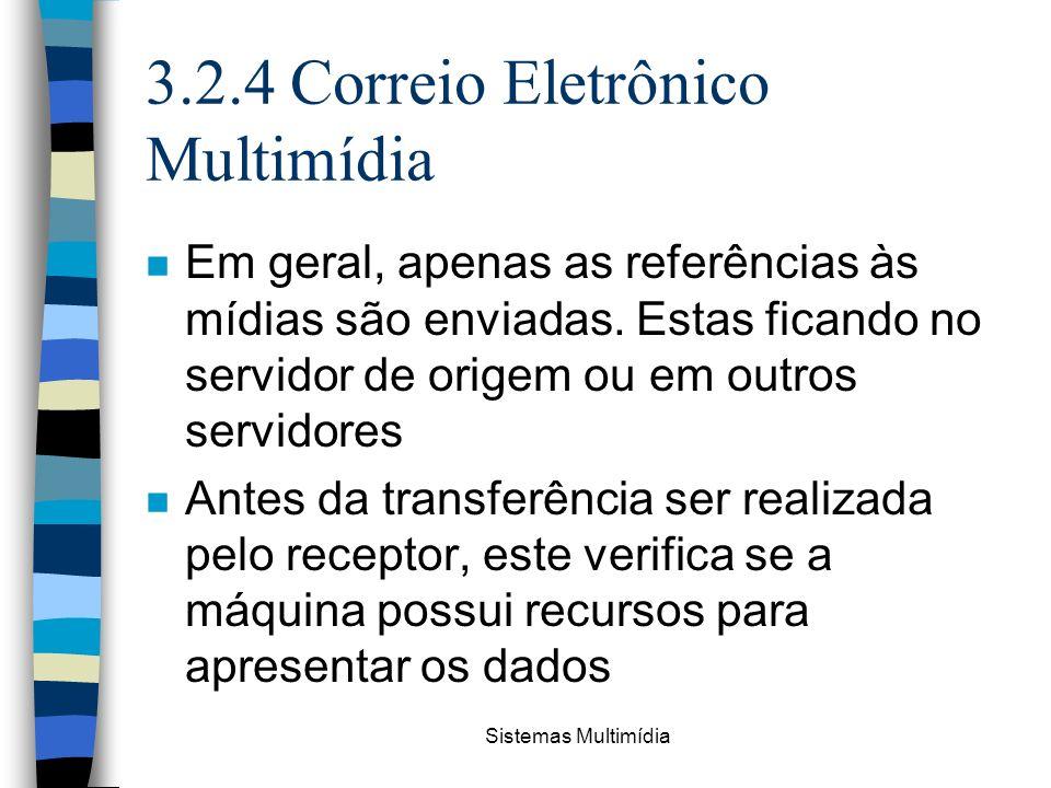 3.2.4 Correio Eletrônico Multimídia